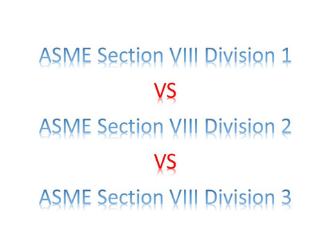 ASME Section VIII Division 1 VS ASME Section VIII Division 2 VS ASME Section VIII Division 3