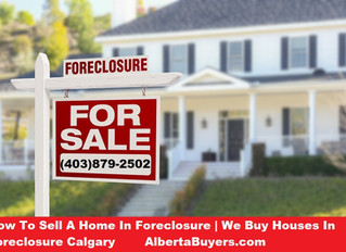 How To Sell A Home In Foreclosure | We Buy Houses In Foreclosure Calgary