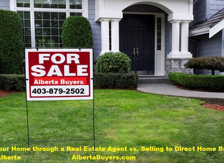 Selling Your Home through a Real Estate Agent vs. Selling to Direct Home Buyers in Calgary Alberta
