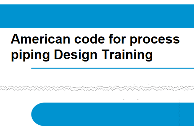 ASME B31.3 process piping training cours