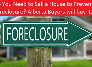Do You Need to Sell a House to Prevent Foreclosure? Alberta Buyers will buy it.