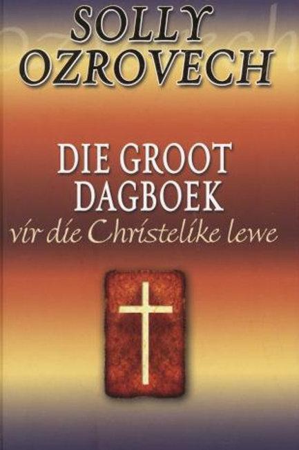 Die Groot Dagboek vir die Christelike Lewe -Solly Ozrovech Boeke