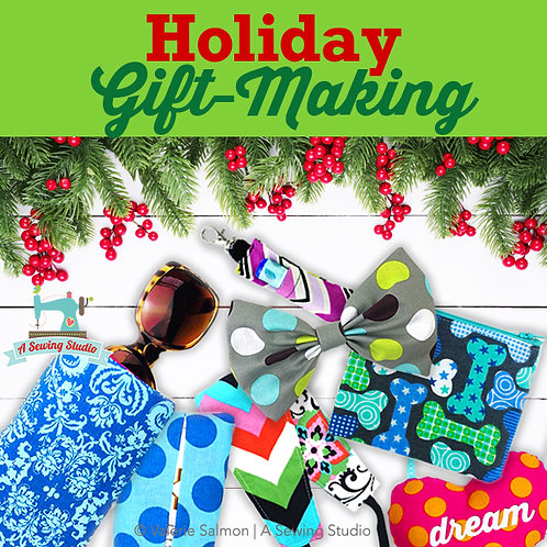 Holiday Gift-Making, December 22, 2:00-4:30p {All Sewing}
