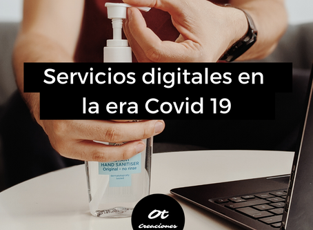 Servicios digitales en la era Covid 19