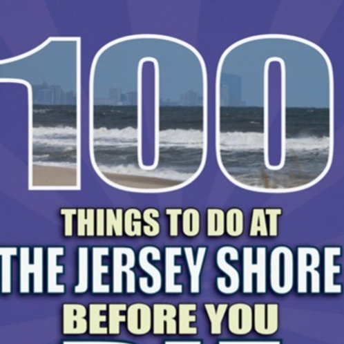 100 Things to Do at the Jersey Shore Before You Die