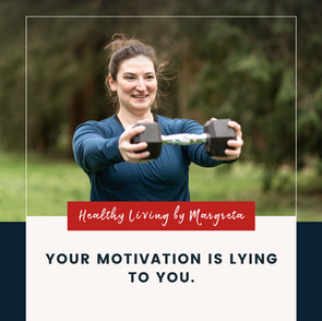 Your motivation is lying to you.
