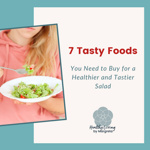 7 Tasty Foods You Need to Buy for a Healthier and Tastier Salad