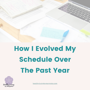 How I evolved my schedule over the past year