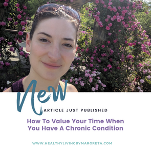 How To Value Your Time When You Have A Chronic Condition [Part 3]