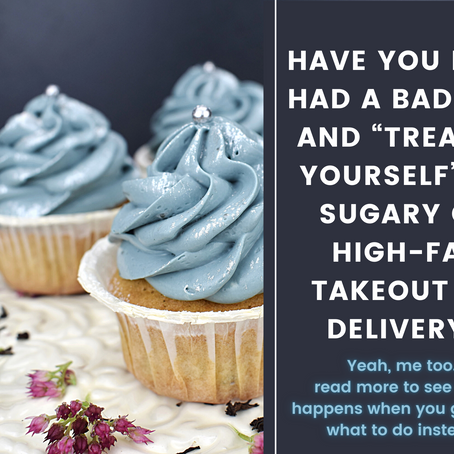 "Have you ever had a bad day and ""treated yourself"" to sugary or high-fat takeout/delivery?"