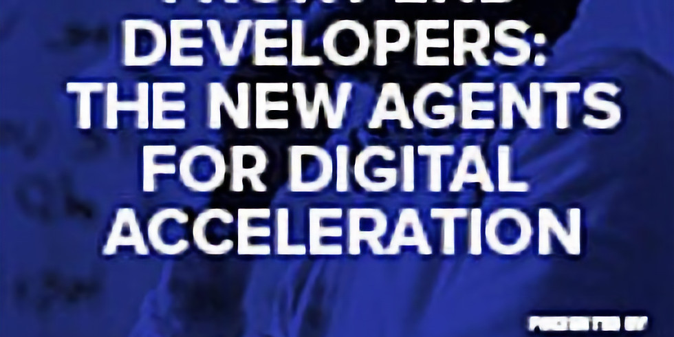 Front-end developers: The new agents for digital acceleration