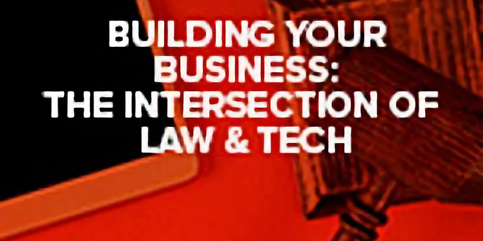 Building your business: the intersection of law & tech