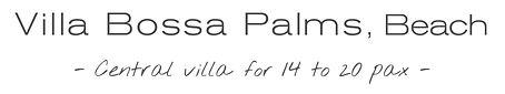 Villa Bossa Palms, Playa d'en Bossa, Ibiza, rental villa, rent villas Ibiza