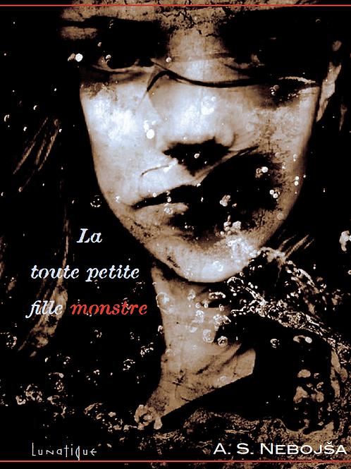 La toute petite fille monstre