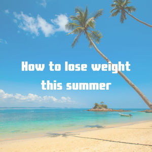 Quickest way to lose weight for holiday