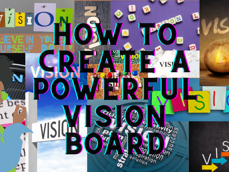 How to Create a Vision Board: The Traditional Way or With Online Tools.