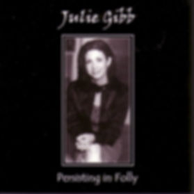 Album cover: Persisting In Folly by Julie Gibb