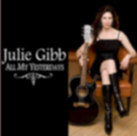 Album cover: All My Yesterdays by Julie Gibb