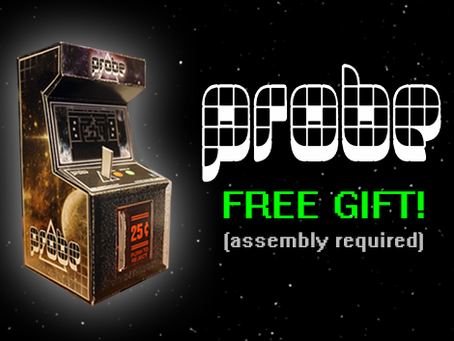 Weekly Update/Post #21- Free Probe Gift (assembly required)