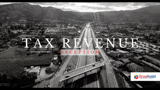 12 YEARS TAX REVENUE EXCEPTION (Ecuador 2019) update