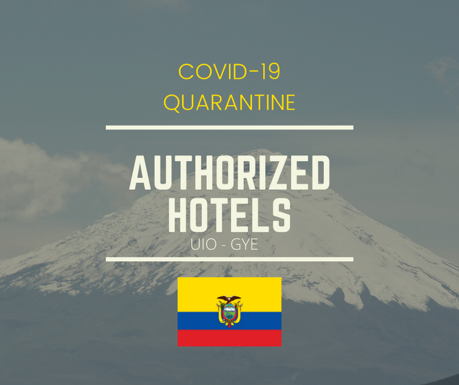 OFFICIAL HOTELS LIST [QUITO & GUAYAQUIL] FOR RETURNING RESIDENTS HUMANITARIAN FLIGHTS