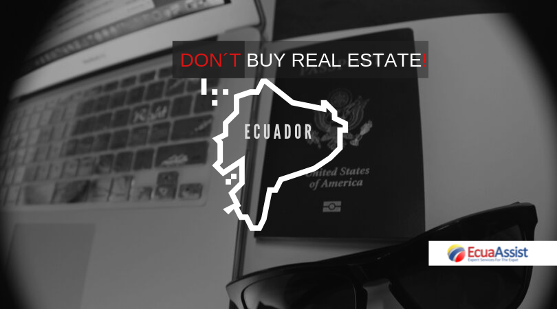 Don´t buy Real Estate in Ecuador, before