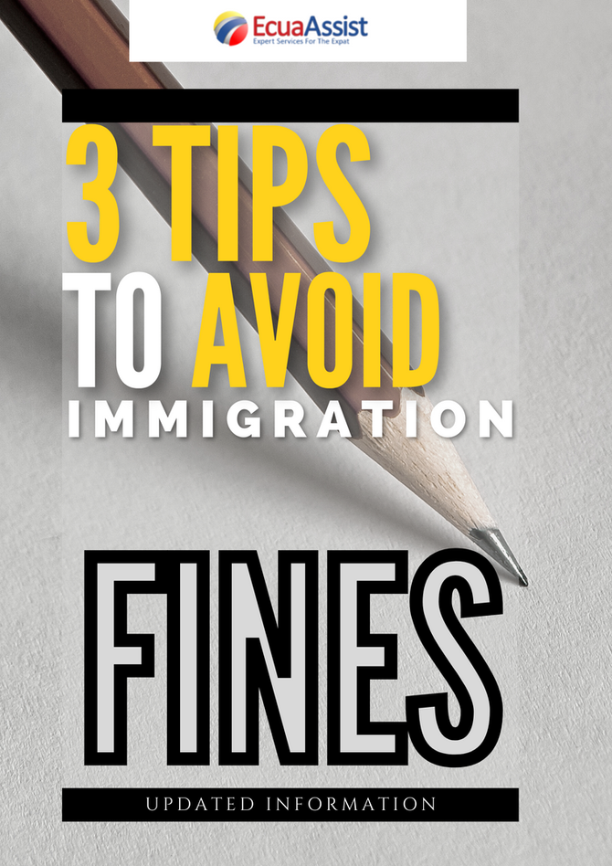 3 TIPS YOU MUST KNOW TO AVOID MIGRATION FINES IN ECUADOR -THE ULTIMATE LIST-