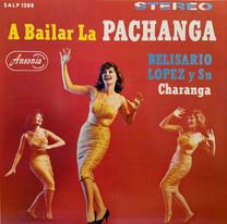 Belisario Lopez Y Su Charanga / A Bailar La Pachanga