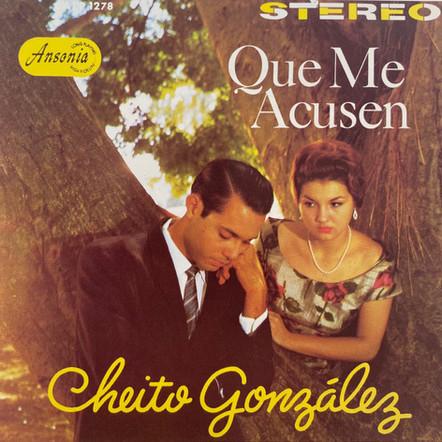 Cheíto González / Que Me Acusen