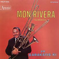 Mon Rivera Y Su Orquesta / En Karakatis-Ki