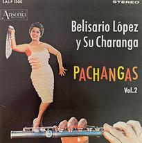 Belisario Lopez Y Su Charanga / Pachangas Vol. 2