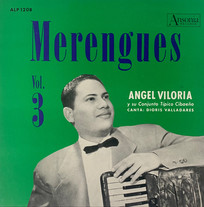 Angel Viloria Y Su Conjunto Típico Cibaeño / Merengues. Vol. 3