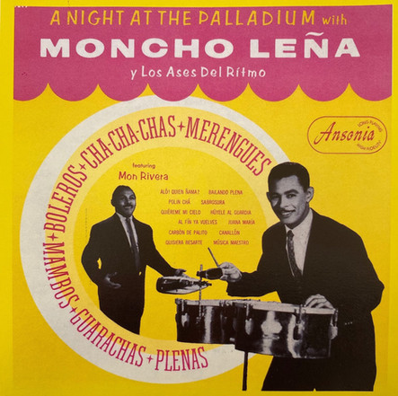Moncho Leña y Los Ases Del Ritmo / A Night at the Palladium