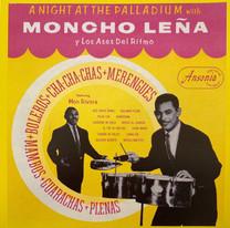 Moncho Leña y Los Ases Del Ritmo / A Night at the Palladium