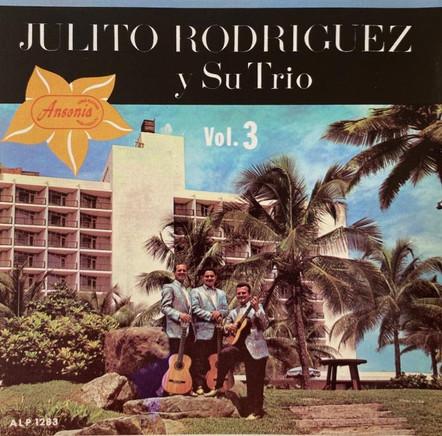 Julito Rodriguez Y Su Trio / Julito Rodriguez Y Su Trio Vol. 3