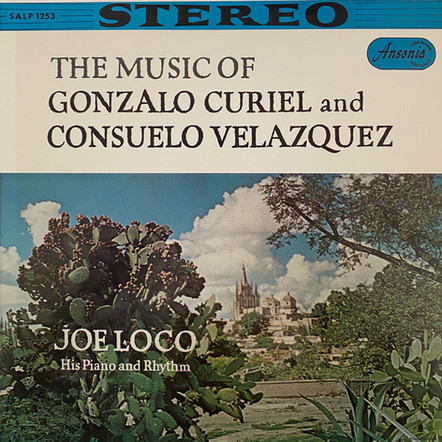 Joe Loco / The Music of Gonzalo Curiel and Consuelo Velazquez