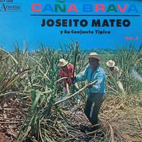 """Joseito Mateo y Su Conjunto Típico / Merengues Vol. 3: """"Caña Brava"""""""