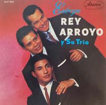Rey Arroyo Y Su Trio / Entrega