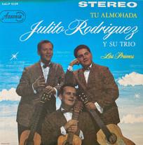 Julito Rodriguez Y Su Trio / Tu Almohada