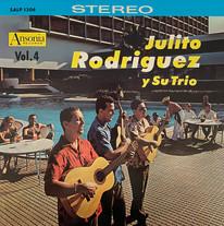 Julito Rodriguez y su Trio / Vol. 4