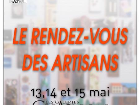 LE RENDEZ-VOUS DES ARTISANS : 13, 14 et 15 mai aux galeries Chagnon