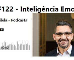 PDC #122 - Inteligência Emocional  Podcasts - Roberto Vilela