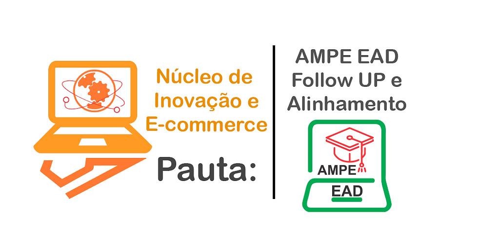 Núcleo Inovação - EAD Ampe - Follow UP do projeto e alinhamento.