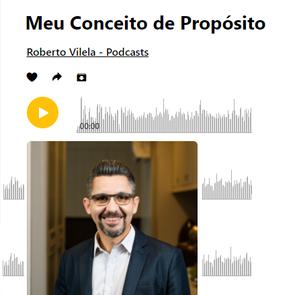 PDC #123 - Meu Conceito de Propósito Roberto Vilela - Podcasts