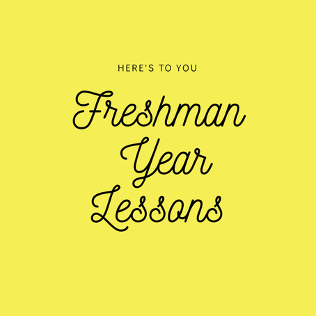 Freshman Year Lessons