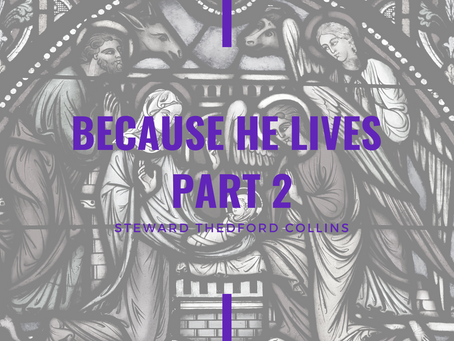 Advent 2020: Because He Lives Part 2 by Thedford Collins