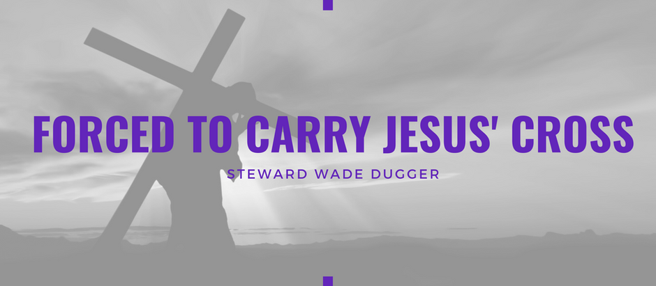Lent 2021: Will You Be Forced? by Wade Dugger