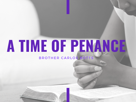 Lent 2021: A Time of Penance by Carlos Botts