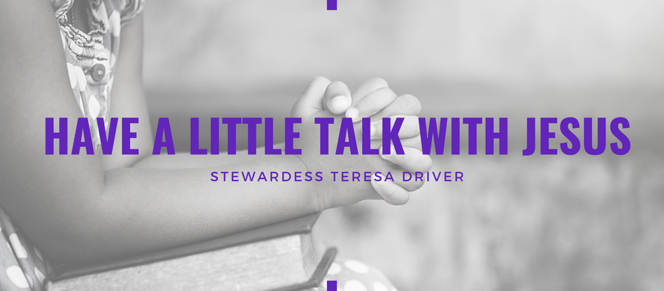 Lent 2021: Have A Little Talk with Jesus by Teresa Driver