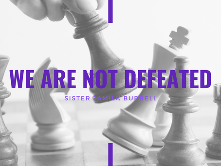 Lent 2021: We Are Not Defeated by Jamila Burrell